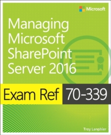 Exam Ref 70-339 Managing Microsoft SharePoint Server 2016, Paperback Book