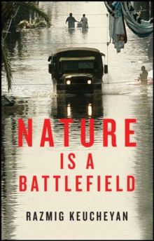 Nature is a Battlefield : Towards a Political Ecology, Hardback Book
