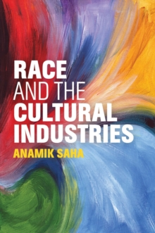 Race and the Cultural Industries, Paperback Book