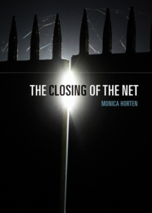 The Closing of the Net, Hardback Book