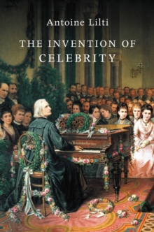The Invention of Celebrity, Paperback Book