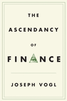 The Ascendancy of Finance, Hardback Book