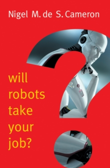 Will Robots Take Your Job?: A Plea for Consensus, Paperback Book