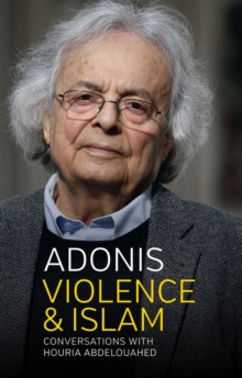 Violence and Islam : Conversations with Houria Abdelouahed, Hardback Book