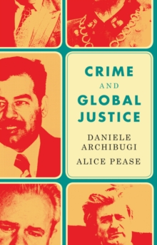 Crime and Global Justice : The Dynamics of International Punishment, Hardback Book