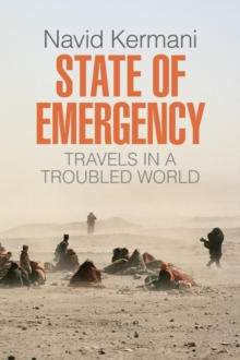 State of Emergency : Travels in a Troubled World, Paperback / softback Book