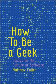 How To Be a Geek : Essays on the Culture of Software, Hardback Book