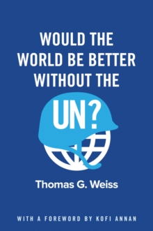 Would the World Be Better Without the UN?, Hardback Book