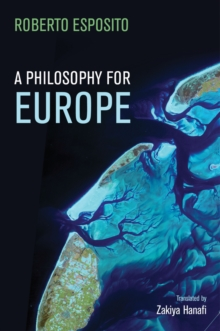 A Philosophy for Europe : From the Outside, Paperback / softback Book