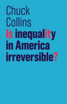 Is Inequality in America Irreversible?, Paperback / softback Book