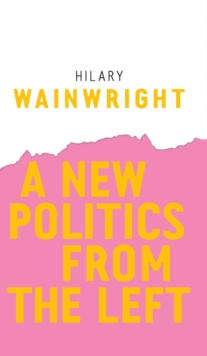 A New Politics from the Left, Hardback Book