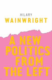 A New Politics from the Left, Paperback Book