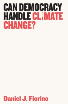 Can Democracy Handle Climate Change?, Paperback / softback Book