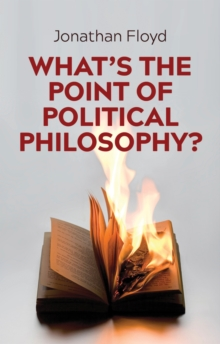 What's the Point of Political Philosophy?, Paperback / softback Book