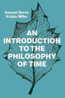 An Introduction to the Philosophy of Time, Paperback / softback Book