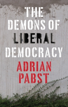 The Demons of Liberal Democracy, Paperback / softback Book