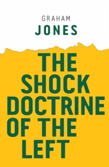 The Shock Doctrine of the Left, Hardback Book