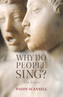 Why Do People Sing? : On Voice, Hardback Book