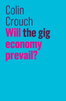 Will the gig economy prevail?, Paperback / softback Book