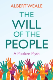 The Will of the People : A Modern Myth, Hardback Book