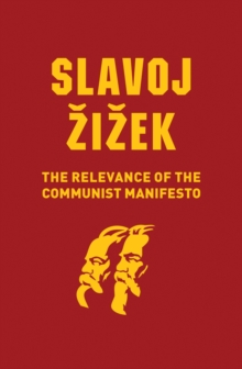 The Relevance of the Communist Manifesto, Hardback Book