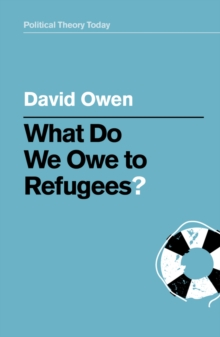 What Do We Owe to Refugees?, Hardback Book