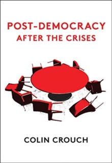 Post-Democracy After the Crises, Paperback / softback Book