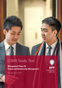 CIMA E2 Project and Relationship Management : Study Text, Paperback Book