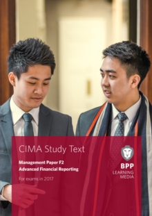 CIMA F2 Advanced Financial Reporting : Study Text, Paperback / softback Book