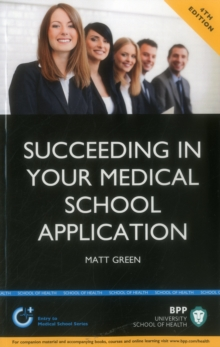 Succeeding in Your Medical School Application: How to Prepare the Perfect UCAS Personal Statement : Study Text, Paperback / softback Book