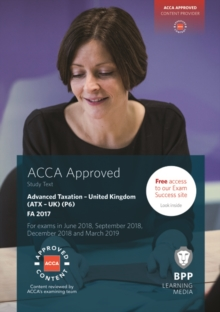 ACCA P6 Advanced Taxation FA2017 : Study Text, Paperback Book