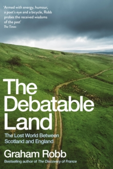 The Debatable Land : The Lost World Between Scotland and England, Paperback / softback Book