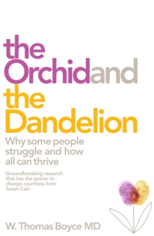 The Orchid and the Dandelion : Why Some People Struggle and How All Can Thrive, Hardback Book