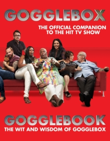 Gogglebook : The Wit and Wisdom of Gogglebox, Hardback Book