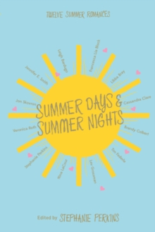 Summer Days and Summer Nights : Twelve Summer Romances, Hardback Book