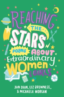 Reaching the Stars: Poems About Extraordinary Women and Girls, Paperback Book