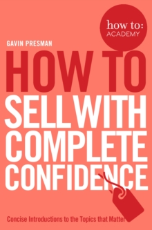 How To Sell With Complete Confidence, Paperback / softback Book