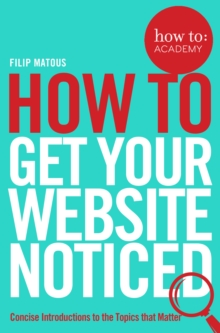 How To Get Your Website Noticed, Paperback Book