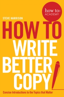 How To Write Better Copy, Paperback / softback Book