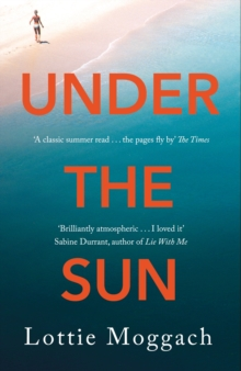 Under the Sun : An addictive literary thriller that will have you hooked, Paperback Book