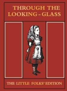 Through the Looking Glass Little Folks Edition, Hardback Book