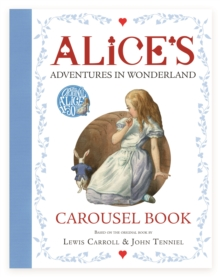 Alice's Adventures in Wonderland Carousel Book, Hardback Book