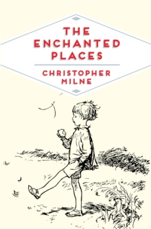 The Enchanted Places : A Childhood Memoir, Paperback Book