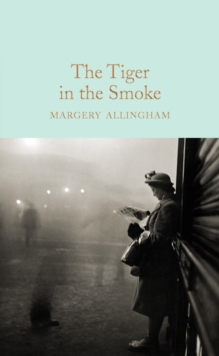 The Tiger in the Smoke, Hardback Book