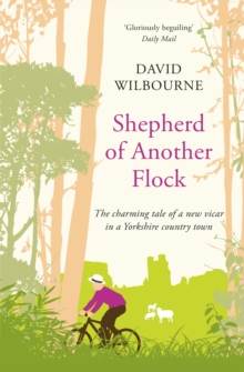 Shepherd of Another Flock : The Charming Tale of a New Vicar in a Yorkshire Country Town, Paperback / softback Book