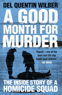 A Good Month for Murder : The Inside Story of a Homicide Squad, Hardback Book