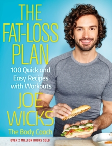 The Fat-Loss Plan : 100 Quick and Easy Recipes with Workouts, Paperback Book