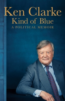 Kind of Blue : A Political Memoir, Hardback Book