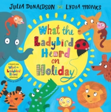 What the Ladybird Heard on Holiday, Hardback Book