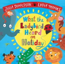 What the Ladybird Heard on Holiday, Paperback / softback Book